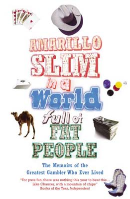 Amarillo Slim In A World Full Of Fat People