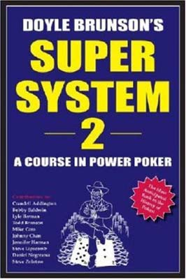 Super/System: A Course in Power Poker II